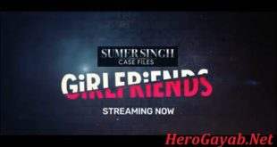 Sumer Singh Case Files Girlfriends episodes
